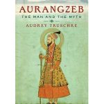 'Aurangzeb: The Man and the Myth' — separating exaggerations from truth