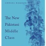 'The New Pakistani Middle Class' — differentiating new modernity from the 'lost' modernity of Lahore