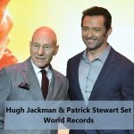 Hugh Jackman & Patrick Stewart Set World Records