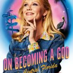 Kirsten Dunst talks about 'On Becoming a God in Central Florida'