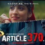 'Article 370': Film release based on the situation of lockdown in the occupied valley