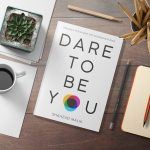 Dare to Be You — all of us have the potential to be better and to do better