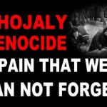 Khojaly Genocide – Tragedy of 20th Century